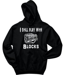 i still play with blocks funny engine block mechanic t shirt hoodie