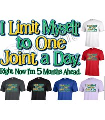 i limit myself to one joint a day. t-shirt adult unisex mens woman funny p25