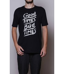 camiseta good times bad times