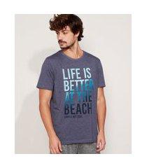 "camiseta masculina life is better at the beach"" manga curta gola careca azul"""