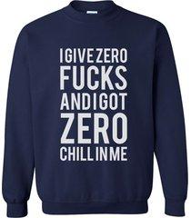 i give zero fucks and i got zero chillin me crewneck sweatshirt navy