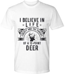 i believe in life, liberty and the pursuit of a 12-point deer novelty t-shirt