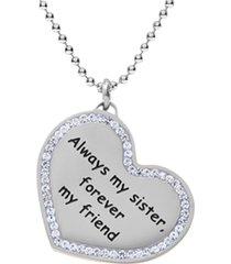 """collana in acciaio rodiato e strass a forma di cuore """"always my sister, forever my friend"""" per donna"""