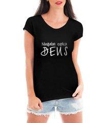 camiseta blusa t shirt bata criativa urbana ninguém explica deus gospel textos - feminino