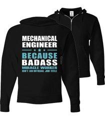 mechanical engineer because badass isn't an official job title - zip hoodie