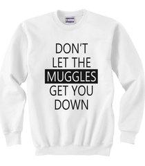 don't let muggles get you down crewneck sweatshirt white