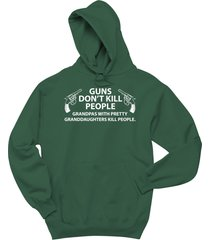 guns don't kill people, grandpas with pretty granddaughters kill people hoodie