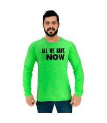 camiseta manga longa moletinho mxd conceito all we have is now masculina