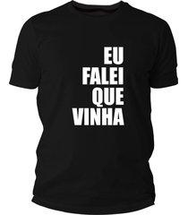 camiseta criativa urbana frases eu falei que vinha preto