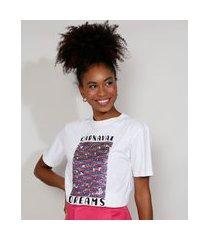 "t-shirt feminina mindset com bordado carnaval dreams"" e paetês dupla face manga curta decote redondo branca"""