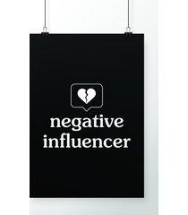 poster negative influencer