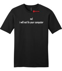 no i will not fix your computer funny programmer tee mens soft tee
