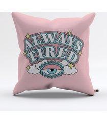 almofada always tired