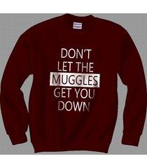 don't let muggles get you down crewneck sweatshirt maroon