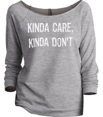 thread tank kinda care kinda dont women's slouchy 3/4 sleeves raglan sweatshirt