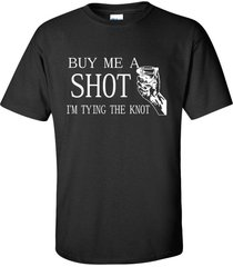buy me a shot i'm tying the knot bachelor party wedding tee shirt 200