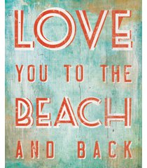 """love you to the beach and back quote 16"""" x 20"""" canvas wall art print"""