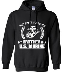 you don_t scare me, my brother is a u.s. marine t-shirt hoodie