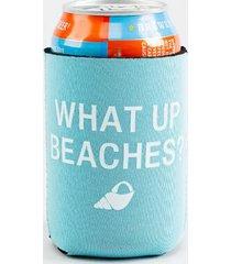 what up beaches koozie