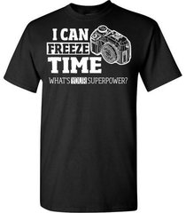 i can freeze time what's your superpower photographer t shirt