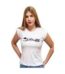 "t-shirt 100% algodão estampa ""be brave"""" stefanello cf01 branca"""