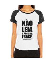 camiseta raglan criativa urbana frases engraçadas e divertidas não leia a próxima frase