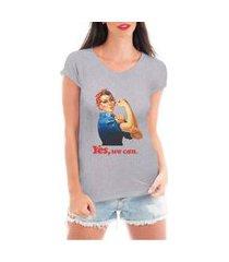 camiseta criativa urbana yes we can mulheres fortes mulheres independentes cinza