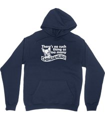 theres no such thing as  shirt too many chihuahuas unisex navy blue hoodie sweat