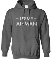 i love my airman - us air force hearty hoodie