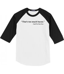 that's too much bacon said no one ever shirt mens raglan t