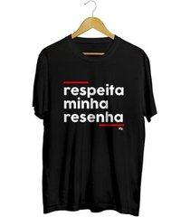 camiseta - respeita minha resenha. masculina