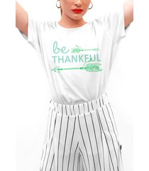 camiseta basica my t-shirt be thankful branca