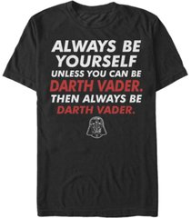 star wars men's classic be yourself unless you can be darth vader short sleeve t-shirt