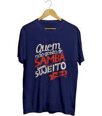 camiseta - quem não gosta de samba. masculina