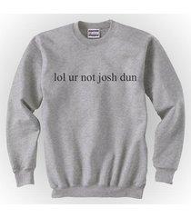 lol ur not josh dun crewneck sweatshirt grey