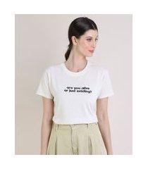 """t-shirt feminina mindset  are you alive..."""" manga curta decote redondo off white"""""""
