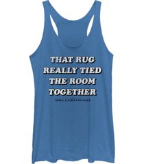 fifth sun big lebowski that rug really tied the room together tri-blend racer back tank