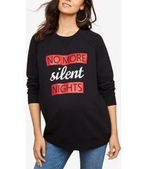 motherhood maternity no more silent nights french terry graphic sweatshirt