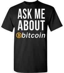 ask me about bitcoin t shirt