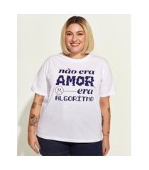 "t-shirt feminina plus size mindset obvious não era amor"" manga curta decote redondo branca"""