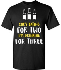 i'm drinking for three t shirt