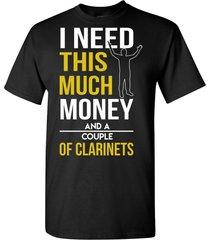 i need money and clarinets t shirt