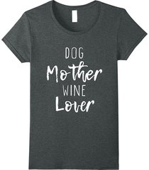 dog mother wine lover cute t-shirt women
