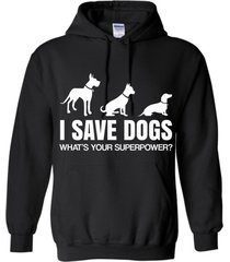 i save dogs, whats your superpower blend hoodie