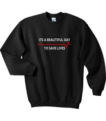 its a beautiful day to save lives greys anatomy crewneck sweatshirt s-3xl black