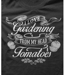 i love gardening from my head tomatoes - funny t-shirt 100% cotton size s-5xl
