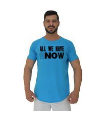 camiseta longline alto conceito all we have is now azul piscina