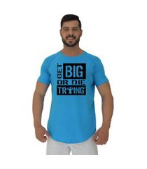 camiseta longline alto conceito get big or die trying azul piscina
