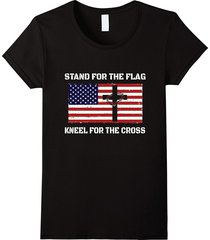 stand for the flag kneel for the cross patriotic t-shirt women