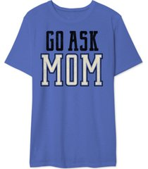 go ask mom men's graphic t-shirt